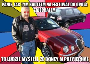 Typowy Mirek - Panie, jak tym Kadetem na festiwal do Opola zajechałem to ludzie myśleli, że Boney M przyjechał