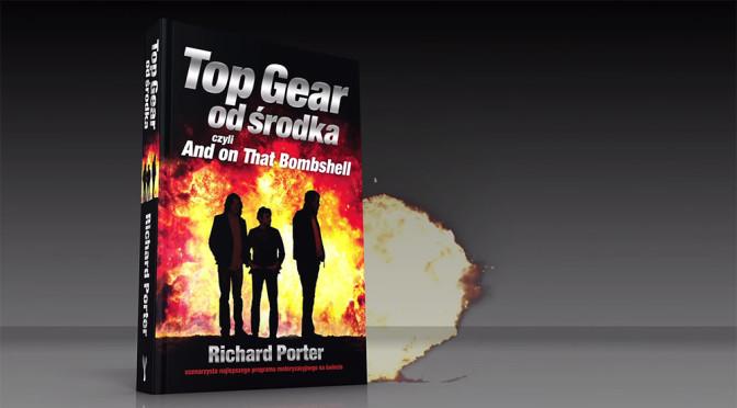 Top Gear od środka (Richard Porter). Najciekawsza książka o tym programie? Sądzę, że tak