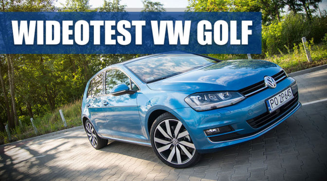 Wideotest VW Golf 2016 – czy warto go kupić? Na pewno warto obejrzeć!